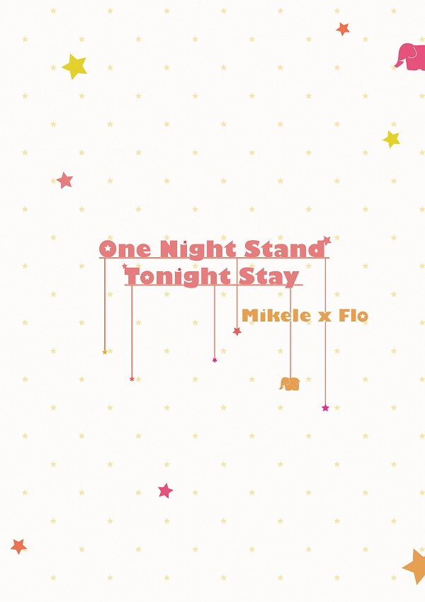 《One Night Stand, Tonight Stay.》 /搖滾莫札特/RPS  Mikele/Florent 文本 BY:老千 搖滾莫札特/RPS Mikelangelo/ Florent 漫本 BY:Sㄟㄙ(來不及了快上車)