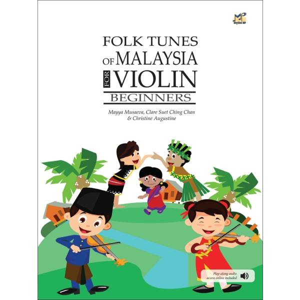 馬來民謠小提琴琴譜 (Folk Tunes of Malaysia for Violin Beginners)【給初學者-附示範、背景伴奏音檔】